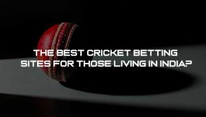 The Best cricket betting sites for those living in India?