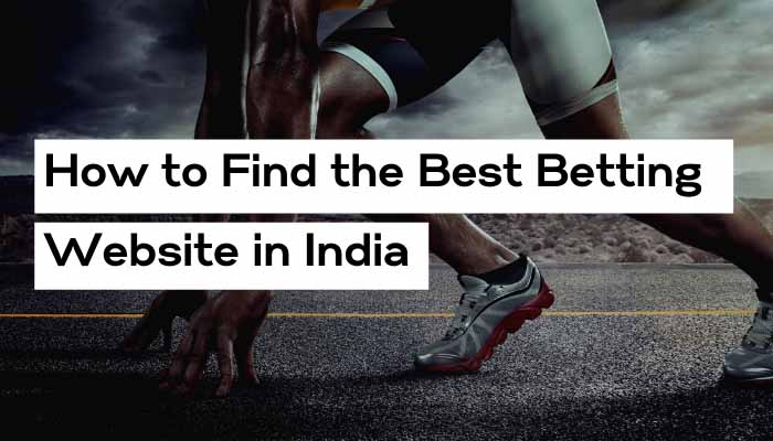 How to Find the Best Betting Website in India